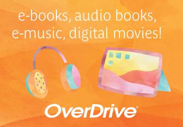 ebooks, audio books, e-music, and digital movies!